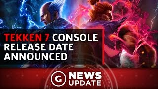 Tekken 7 Delay & New Release Date Announced! - GS News Update