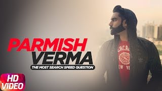 Parmish Verma Answers The Most Search Speed Questions | Secret Behind Parineeti Chopra