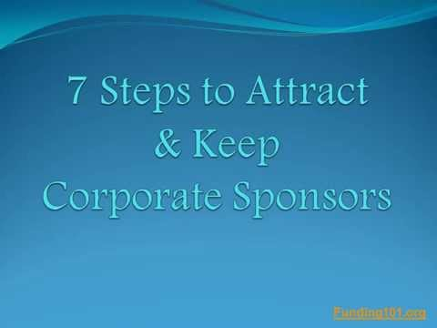 Non-Profits, Learn 7 Easy Steps to Attract and Keep Corporate Sponsors