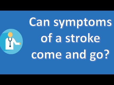Can symptoms of a stroke come and go ? | Best Health FAQ Channel