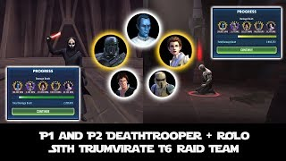 T6 Sith Triumvirate Raid P1 and P2 Team w/ DT and ROLO | SWGOH