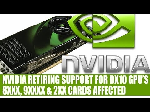 Nvidia To Retire DirectX 10 GPU Driver Support | GTX 8XXX, 9XXX & 2XX Series