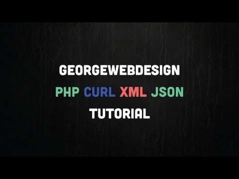 PHP cURL XML JSON Tutorial ( File Link In Description)