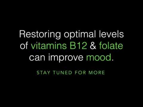 Restoring Optimal Levels of Vitamins B12 and Folate Can Improve Your Mood