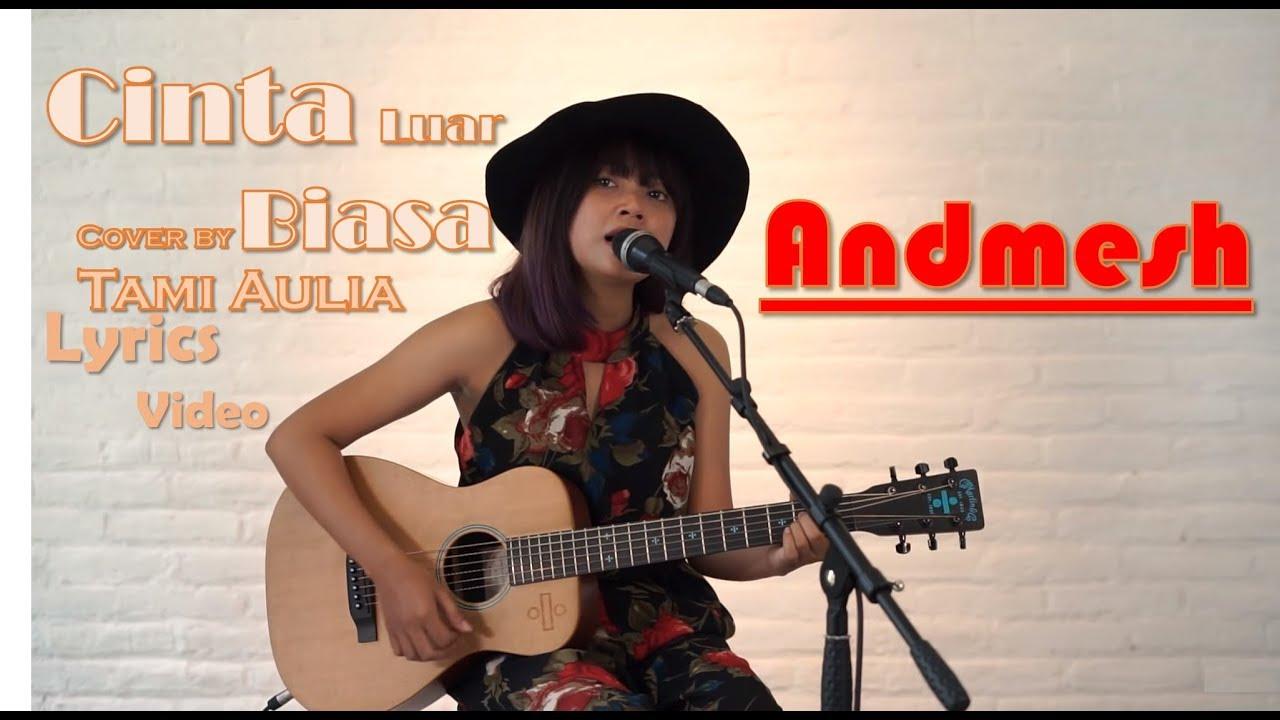 Andmesh - Cinta Luar Biasa (Cover by Tami Aulia) Lyrics Video