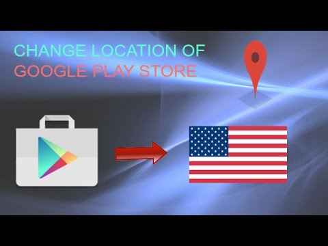 HOW TO CHANGE LOCATION OF GOOGLE PLAY STORE 2017