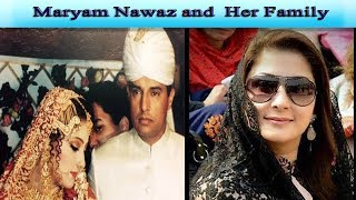 Maryam Nawaz and Her Beautiful Family