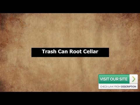 Trash Can Root Cellar - Best Trash Can Cellar: How To Make A Trash Can Root Cellar