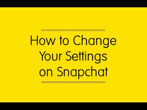 How to Change Your Settings on Snapchat