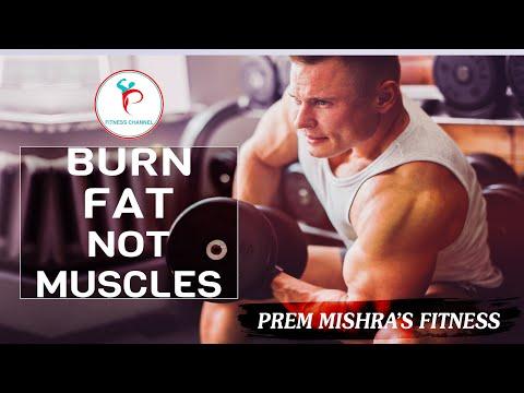 BURN FAT NOT MUSCLES    HINDI    PREM MISHRA