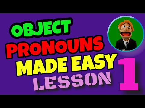 OBJECT PRONOUNS ~ PART 1 ~