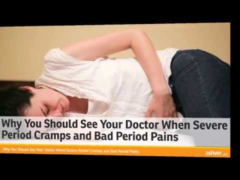 Why You Should See Your Doctor When Severe Period Cramps and Bad Period Pains