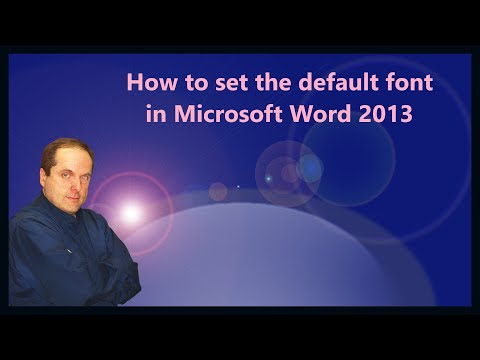 How to set the default font in Microsoft Word 2013