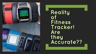 Reality Of Fitness Trackers | Are they Accurate ??