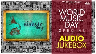 World Music Day Special | Audio Jukebox | Evergreen Songs of White Hill Music