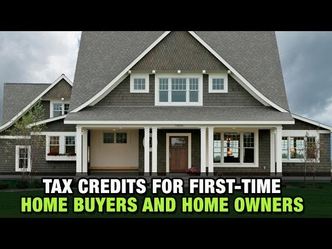Tax Credits for First-Time Home Buyers and Home Owners