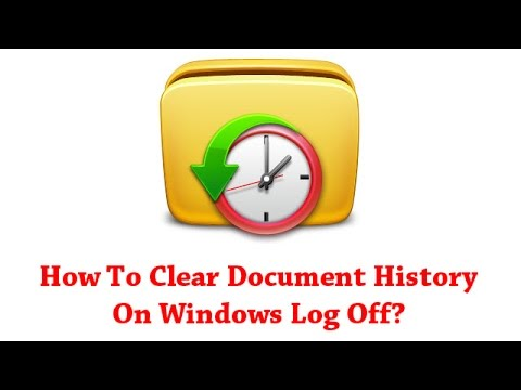 How To Clear Document History On Windows Log Off?