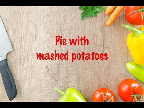 How to cook - Pie with mashed potatoes