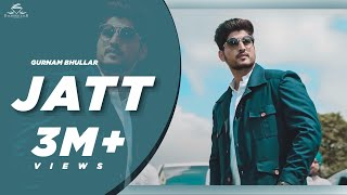 Gurnam bhullar | JATT ( official video ) | Diamondstar worldwide | latest punjabi song 2020