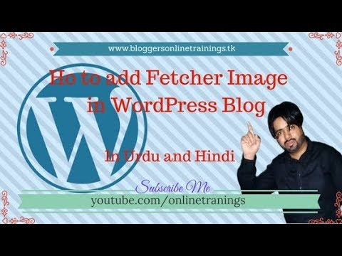 How to add Fetcher Image in WordPress Blog Urdu and Hindi