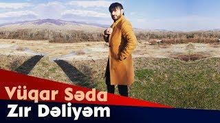 Vuqar Seda - Zır Dəliyəm 2019