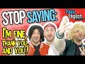 "Download Stop Saying ""I'm Fine"" - Speak English Like a Native! MP3,3GP,MP4"