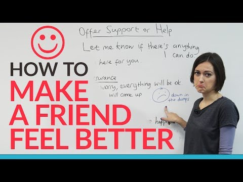 How to make someone feel better