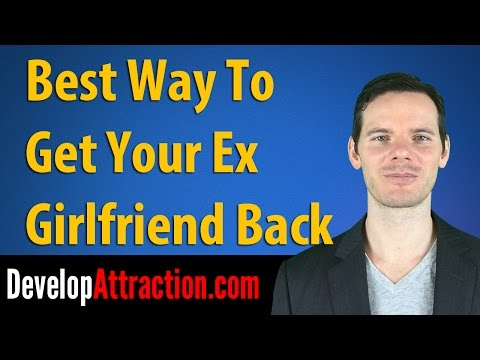 Best Way To Get Your Ex Girlfriend Back