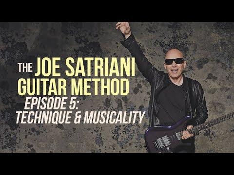 The Joe Satriani Guitar Method - Episode 5: Technique & Musicality