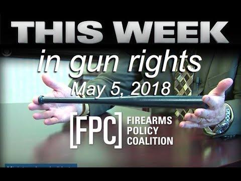 This Week In Gun Rights 5-5-2018