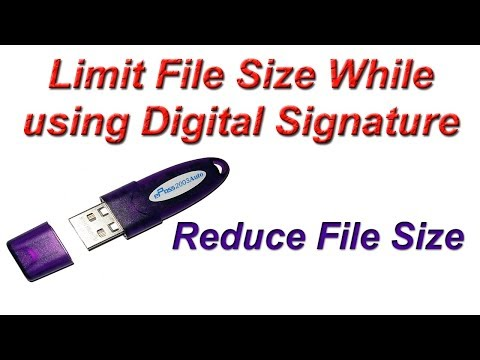 How to Limit File Size while using Digital Signature | Reduce Size of Digital Signature PDF file DSC