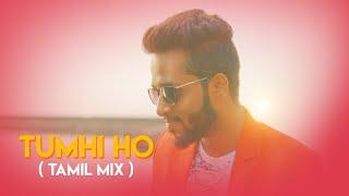 Tumhi Ho (Tamil) - Aashiqui 2- Rajaganapathy Cover