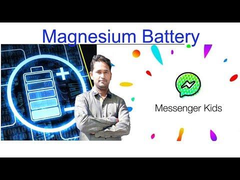 Magnesium Batteries, facebook messenger for kids #technical