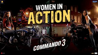 Commando 3| Women In Action | Vidyut, Adah, Angira, Gulshan| Vipul Amrutlal Shah| In Cinemas Now