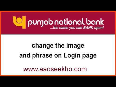 (English) How to change image & phrase of login page in PNB internet banking account?