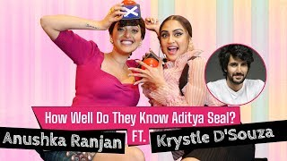 Krystle D'Souza and Anushka Ranjan Funniest 'How Well Do They Know Aditya Seal'?   Fittrat   Zee5