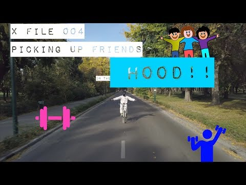 X FILE 004 - Picking up friends in the hood!!  (definitely not CLICKBAIT)