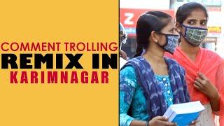 Comment Trolling REMIX in Karimnagar | Funny Telugu Prank | Telugu Pranks | FunPataka