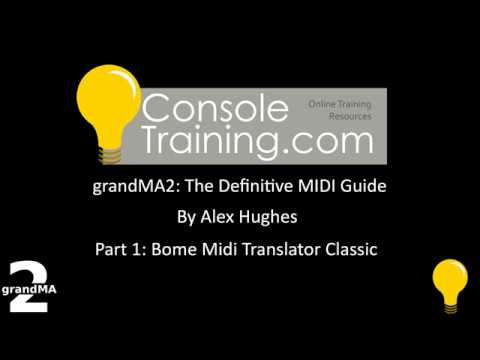 grandMA2: The Definitive MIDI guide part 1: Bome MIDI Classic