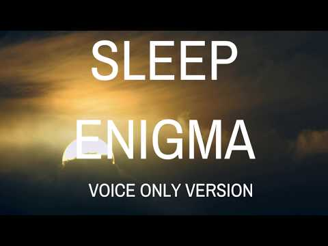 SLEEP ENIGMA (VOICE  VERSION) Guided meditation to help you sleep