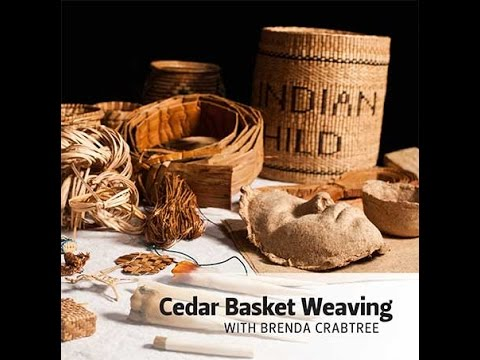 Cedar Basket Weaving with Brenda Crabtree - Urban Access Project
