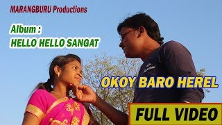OKOY BARO HEREL new santali video | MARANgBURU Production