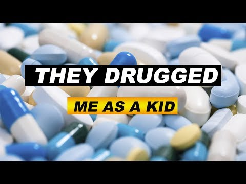 They Drugged Me As A Kid - Prescribed ADD/ADHD Drugs