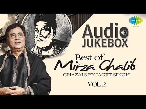Mirza Ghalib Ghazals by Jagjit Singh - Vol 2 | Ghazal Hits | Audio Jukebox