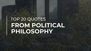 Top 20 Quotes from Political Philosophy | Quotes for You | Trendy Quotes