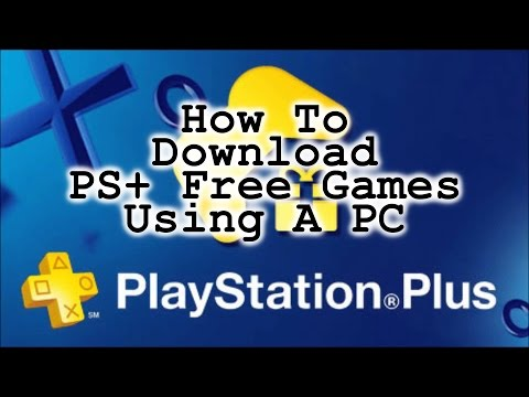 How To Download PlayStation Plus Games Using A PC!
