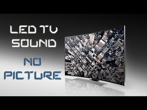 Led Tv Has Sound But No Picture | Troubleshoot Only & Advice On Repair Or Replace Or Buy New