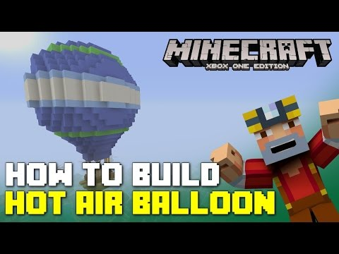 Minecraft Xbox One: How to Build a Hot Air Balloon!