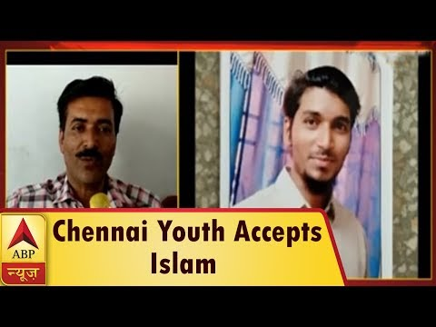 Chennai Youth Accepts Islam And Runs Away From Home, Family Suspects Misleading Activity | ABP News