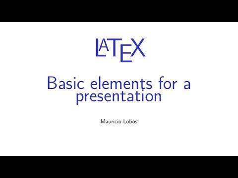 Latex - Basic elements for a presentation